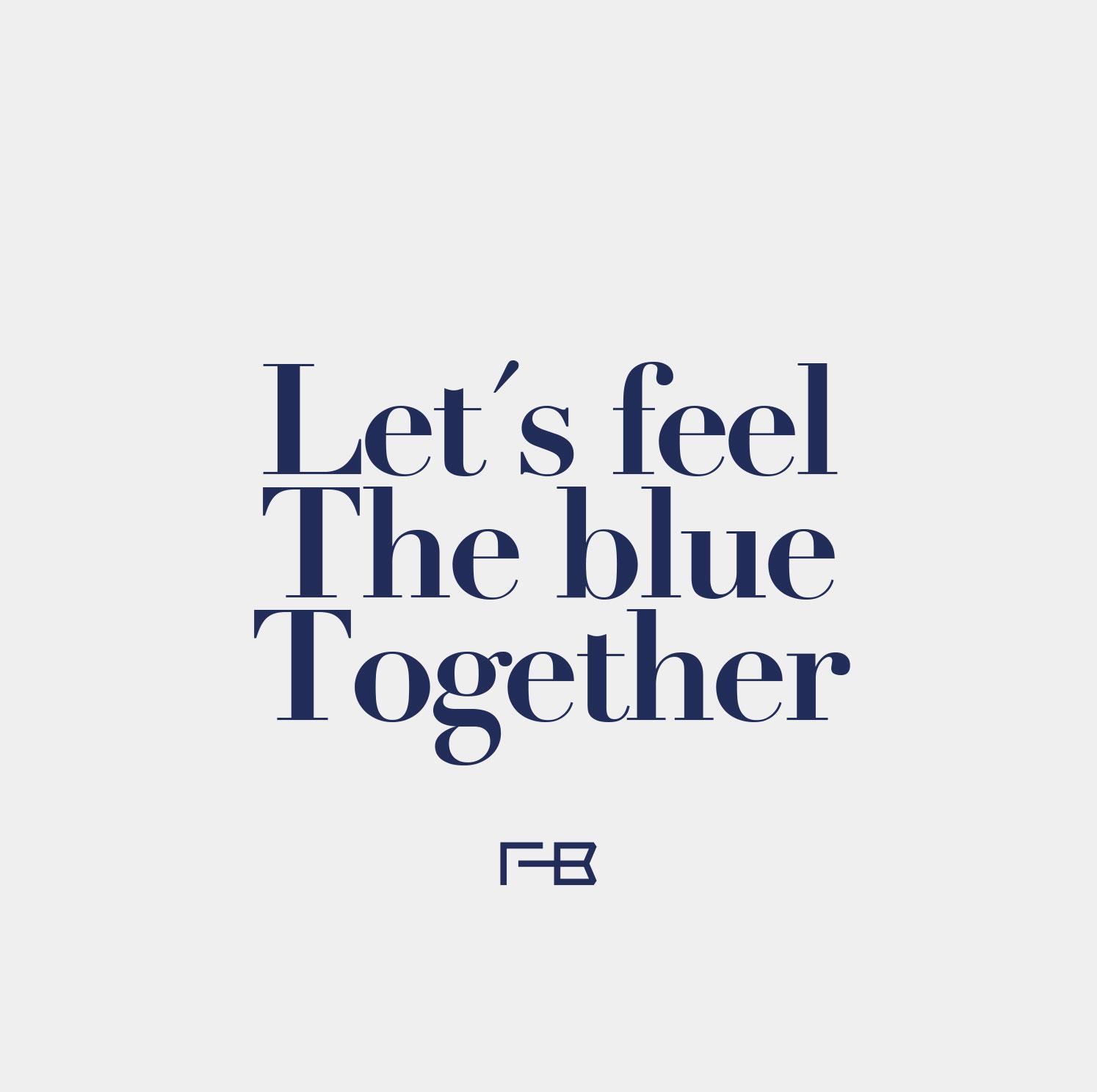 Feel the Blue